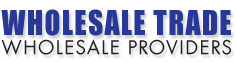 WHOLESALE TRADE – WHOLESALE PROVIDERS - the catalogue
